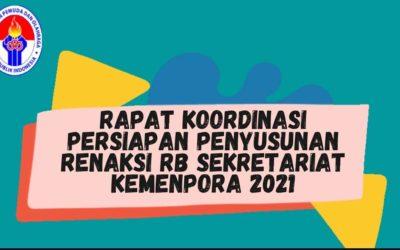 Rapat Koordinasi Persiapan Penyusunan RENAKSI RB Sekretariat Kemenpora 2021
